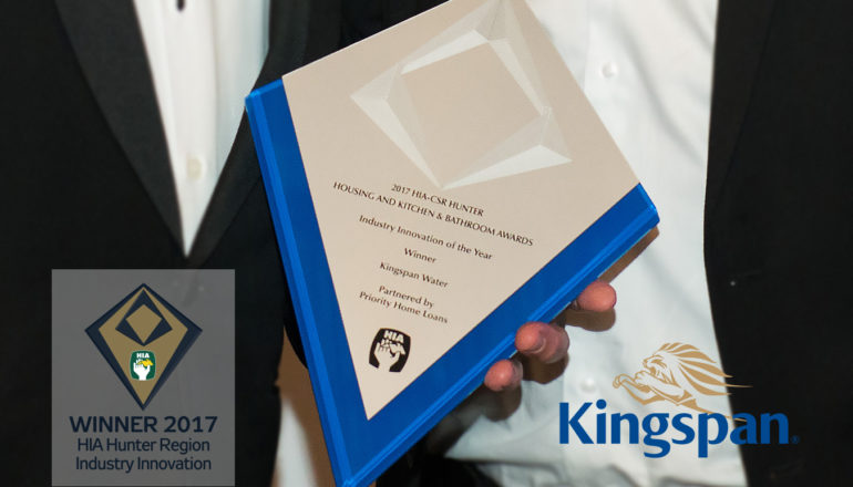 Kingspan – Innovation WINNER of the 2017 HIA-CSR Hunter Housing and Kitchen & Bathroom Awards